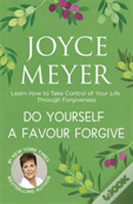 Do Yourself A Favour ...Forgive