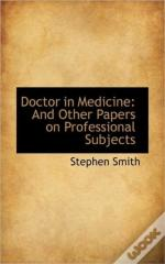 Doctor In Medicine: And Other Papers On
