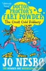 Doctor Proctor'S Fart Powder: The Great Gold Robbery