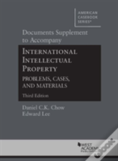 Documents Supplement To International Intellectual Property, Problems, Cases And Materials
