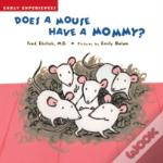 Does A Mouse Have A Mommy?
