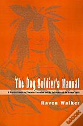 Dog Soldier'S Manual