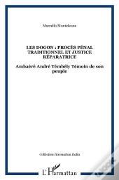 Dogon Proces Penal Traditionnel Et Justice Reparatrice Ambaere Andre Tembely Temoin De Son Peuple