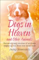 Dogs In Heaven: And Other Animals