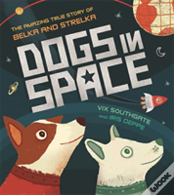 Wook.pt - Dogs In Space: The Amazing True Story Of Belka And Strelka