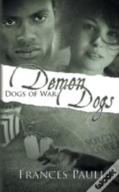 Dogs Of War: Demon Dogs