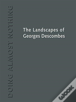 Doing Almost Nothing: The Landscapes Of Georges Descombes