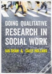 Doing Qualitative Research In Social Wor