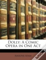 Dolly: A Comic Opera In One Act