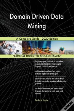 Wook.pt - Domain Driven Data Mining A Complete Guide - 2020 Edition