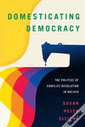 Domesticating Democracy