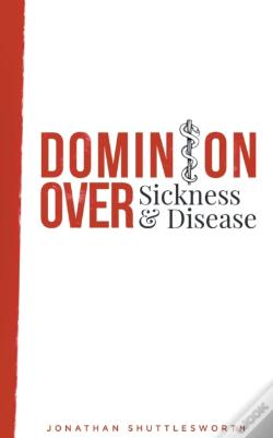 Wook.pt - Dominion Over Sickness And Disease