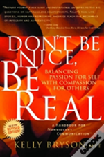 'Don'T Be Nice, Be Real'