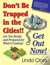 Don'T Be Trapped In The Cities!! Get Out Now!