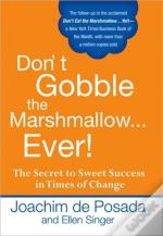 Don'T Gobble The Marshmallow...Ever!