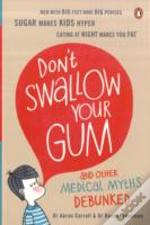 Don'T Swallow Your Gum