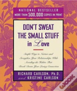 Don'T Sweat The Small Stuff In Love