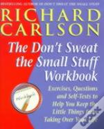 Don'T Sweat The Small Stuff...And It'S All Small Stuffworkbook