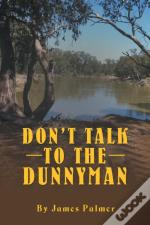 Don'T Talk To The Dunnyman
