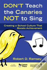 Don'T Teach The Canaries Not To Sing