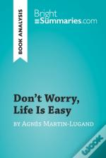 Don'T Worry, Life Is Easy By Agnes Martin-Lugand (Book Analysis)
