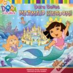 Dora Saves Mermaid Kingdom