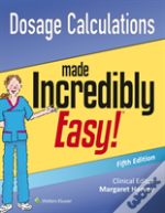 Dosage Calculations Made Incredibly Easy