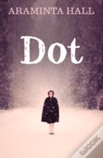 Dot A Novel In 21 Acts Pb