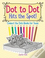 Dot To Dot Hits The Spot! Connect The Dots Books For Teens