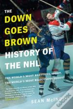 Down Goes Brown History Of The Nhl