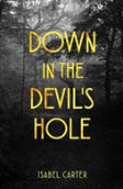 Down In The Devil'S Hole