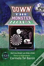 Down The Monster Hole