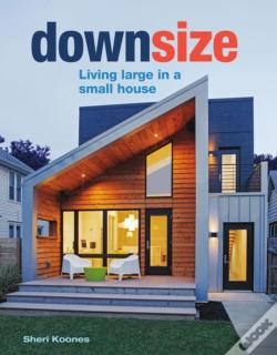 Wook.pt - Downsize: Living Large In A Small House