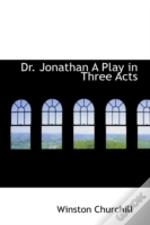 Dr. Jonathan A Play In Three Acts