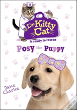 Wook.pt - Dr Kittycat Is Ready To Rescue: Posy The Puppy