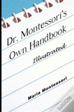 Dr. Montessori'S Own Handbook - Illustrated