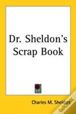 Dr. Sheldon'S Scrap Book