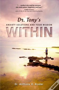 Wook.pt - Dr. Tony'S Anxiety Solutions And Your Wisdom Within