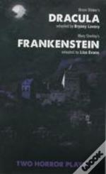 Dracula & Frankenstein: Two Horror Plays