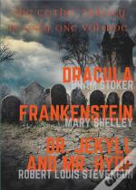 Dracula Frankenstein Dr Jekyll And Mr Hyde - The Gothic Trilogy In Only One
