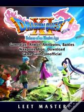 Dragon Quest Xi Echoes Of An Elusive Age, Gameplay, Armor, Attributes, Battles, Weapons, Tips, Download, Game Guide Unofficial