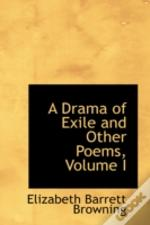 Drama Of Exile And Other Poems, Volume I