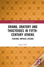 Drama, Oratory And Thucydides In Fifth-Century Athens