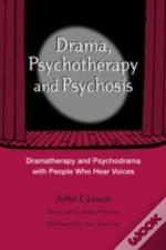 Drama, Psychotherapy And Psychosis