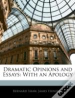 Dramatic Opinions And Essays: With An Ap