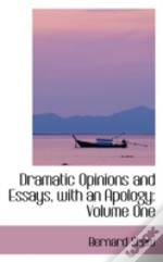 Dramatic Opinions And Essays, With An Apology
