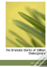 Dramatic Works Of William Shakespeare