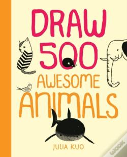 Wook.pt - Draw 500 Awesome Animals