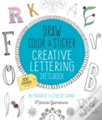 Draw, Color, And Sticker Creative Lettering Fun Sketchbook