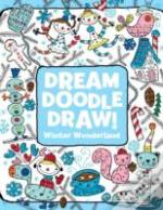 Dream Doodle Draw! Winter Wonderland